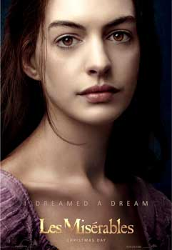 Anne Hathaway plays the poor factory worker Fantine. Oscar release: Les Miserables