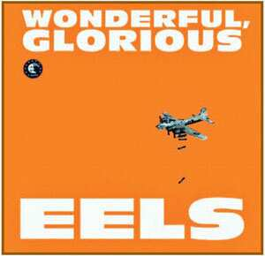 WONDERFUL AND GLORIOUS: Rock band The Eels' new album cover has a warplane straight out of WWII